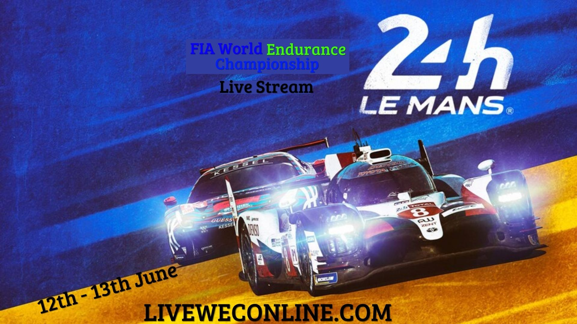 24 Hours Of Le Mans Live Stream 2021 | WEC